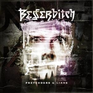 BESSERBITCH - PRETENDERS & LIARS (LP)