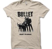 BULLET - T-SHIRT, DUST TO GOLD