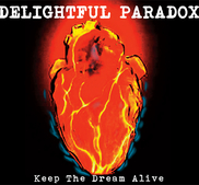 DELIGHTFUL PARADOX - KEEP THE DREAM ALIVE (CD)