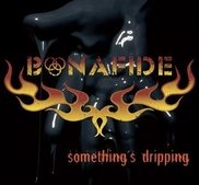 BONAFIDE - SOMETHING'S DRIPPING (CD)